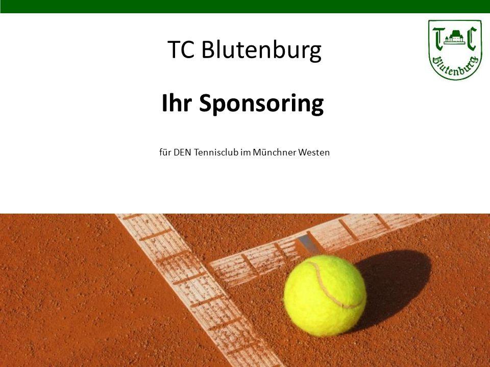 TC Blutenburg für DEN Tennisclub im Münchner Westen im Münchner Westen Februar 2015 Ihr Sponsoring