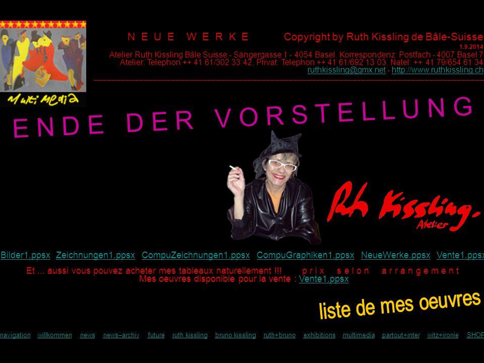 N E U E W E R K E Copyright by Ruth Kissling de Bâle-Suisse 1.9.2014 Et...