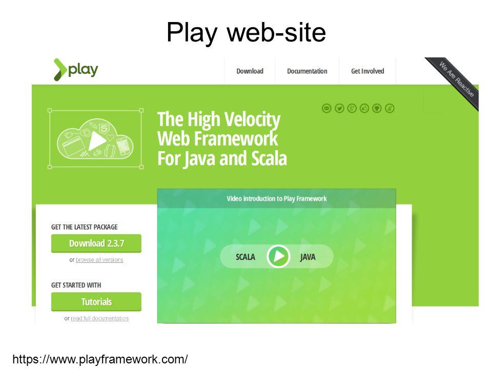 Play web-site https://www.playframework.com/