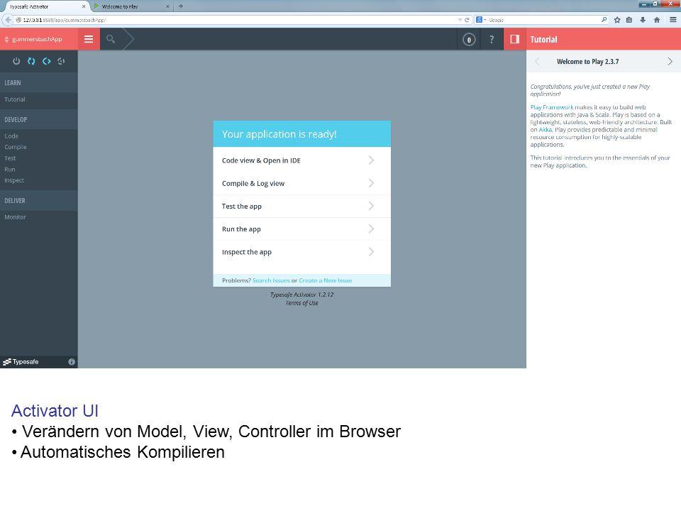 Activator UI Verändern von Model, View, Controller im Browser Automatisches Kompilieren