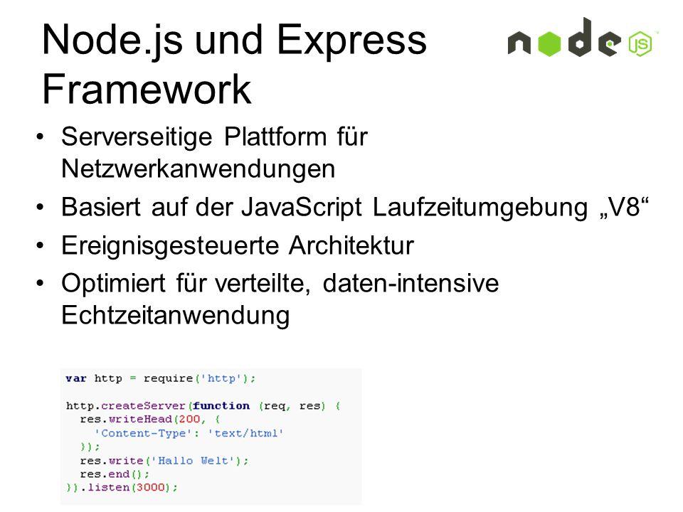 """Node.js und Express Framework Serverseitige Plattform für Netzwerkanwendungen Basiert auf der JavaScript Laufzeitumgebung """"V8"""" Ereignisgesteuerte Arch"""