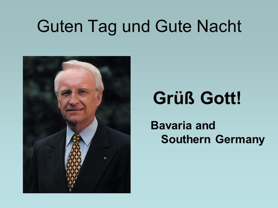 Guten Tag und Gute Nacht Grüß Gott! Bavaria and Southern Germany