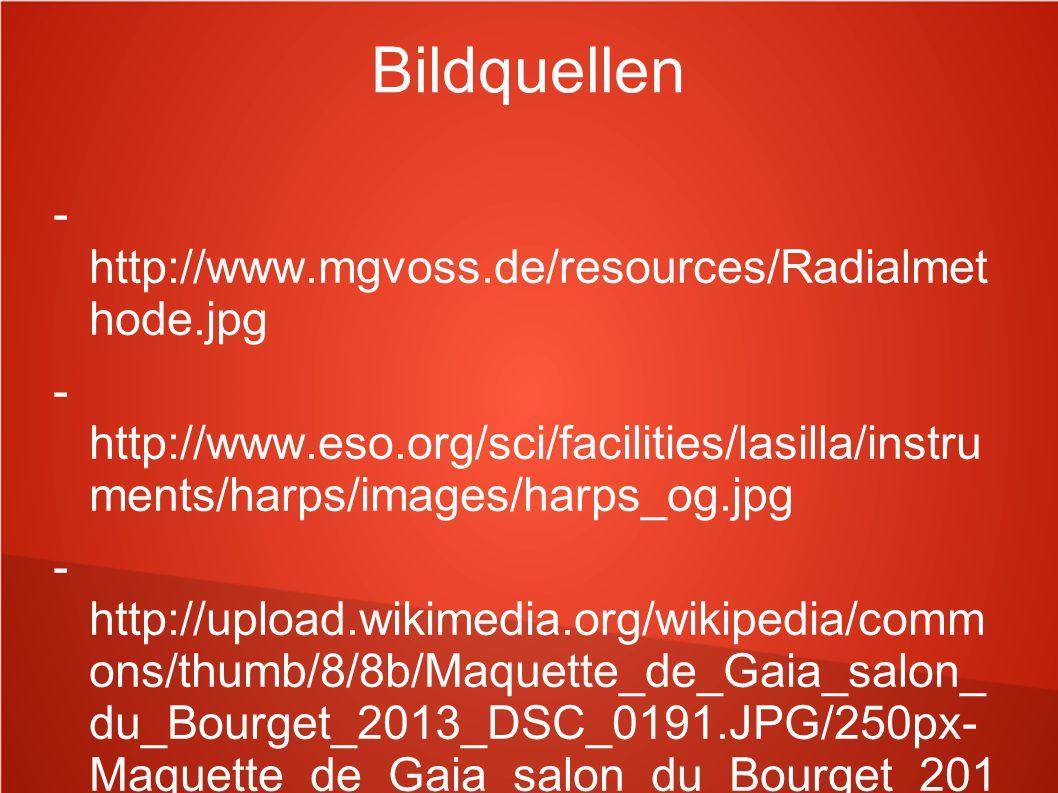 Bildquellen - http://www.mgvoss.de/resources/Radialmet hode.jpg - http://www.eso.org/sci/facilities/lasilla/instru ments/harps/images/harps_og.jpg - h