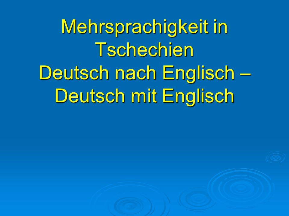 Mehrsprachigkeit in Tschechien Deutsch nach Englisch – Deutsch mit Englisch