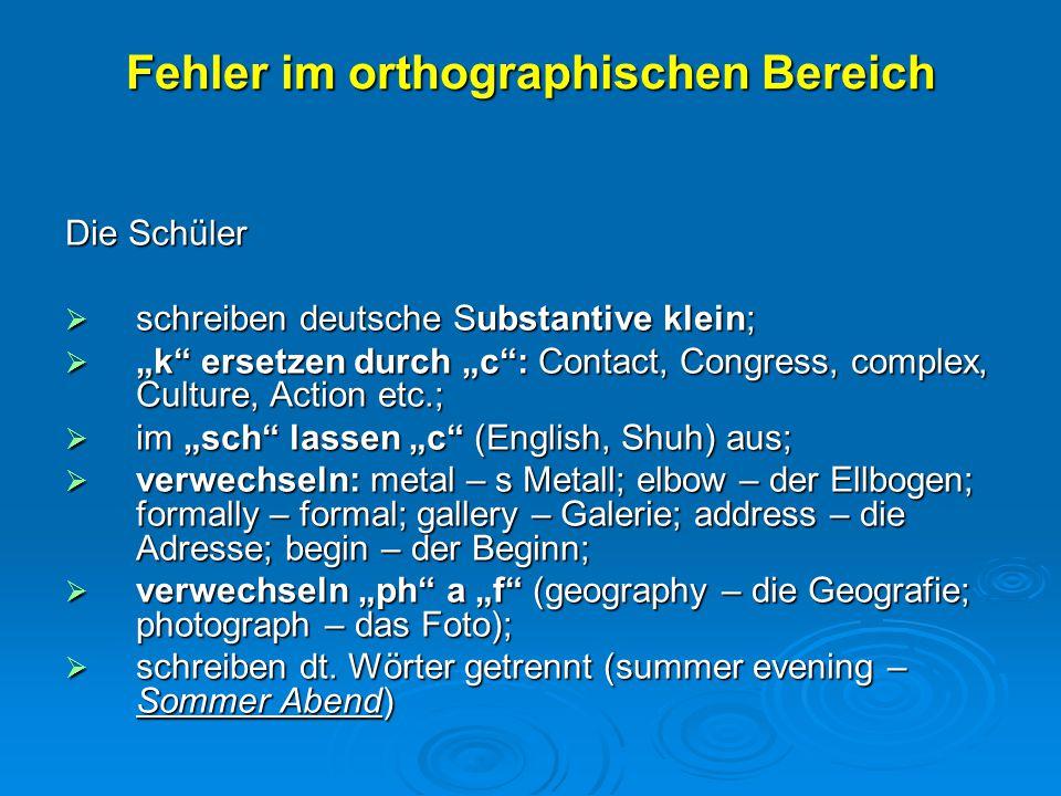 """Fehler im orthographischen Bereich Die Schüler  schreiben deutsche Substantive klein;  """"k"""" ersetzen durch """"c"""": Contact, Congress, complex, Culture,"""
