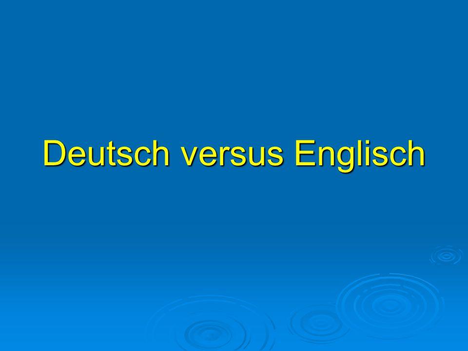 Deutsch versus Englisch