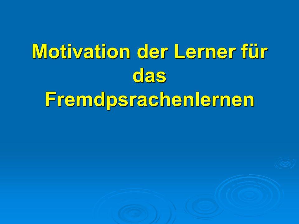 Motivation der Lerner für das Fremdpsrachenlernen