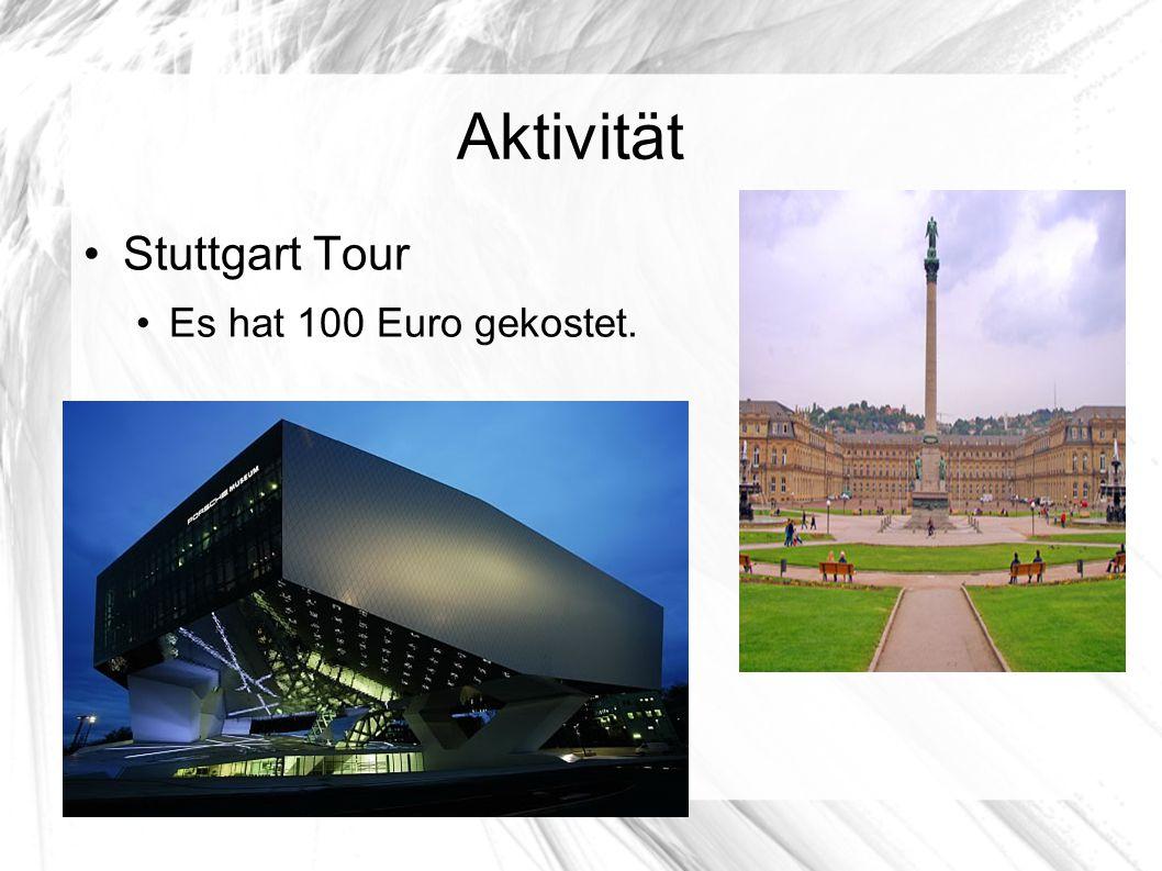Aktivität Stuttgart Tour Es hat 100 Euro gekostet.