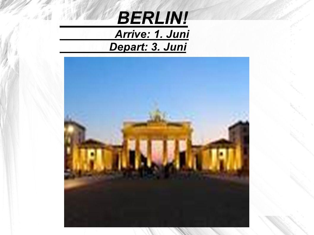 BERLIN! Arrive: 1. Juni Depart: 3. Juni