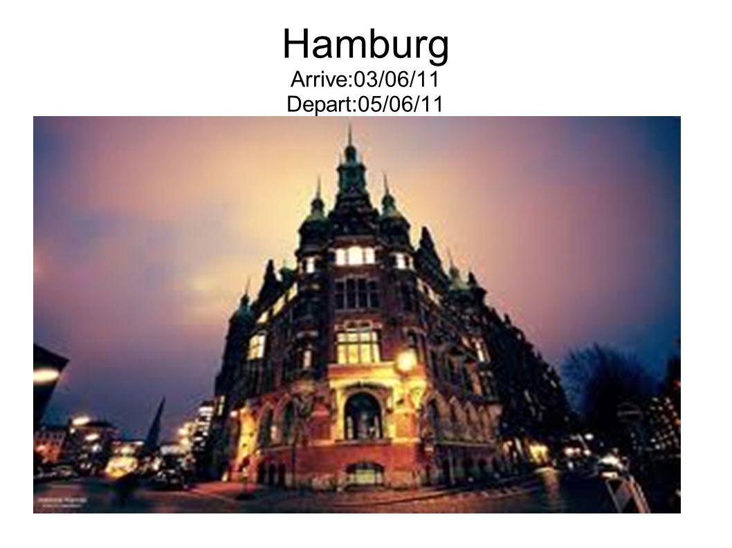 Hamburg Arrive:03/06/11 Depart:05/06/11