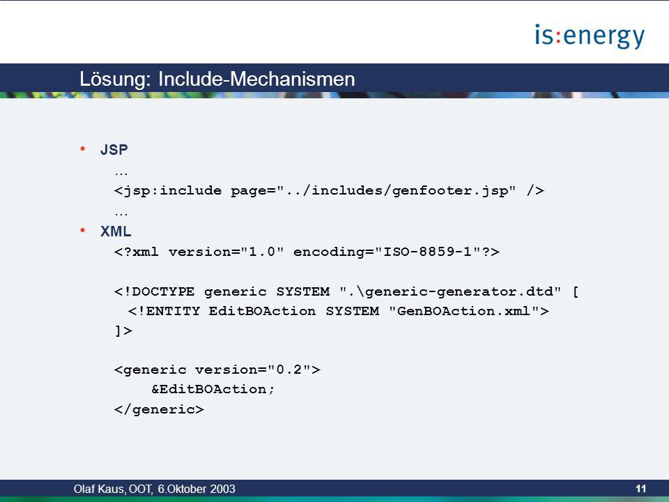 Olaf Kaus, OOT, 6.Oktober 2003 10 Problem: Verbindung von eigenen und generierten Texten Erzeugte Datei kann nur als Ausgangsdokument verwendet werden.
