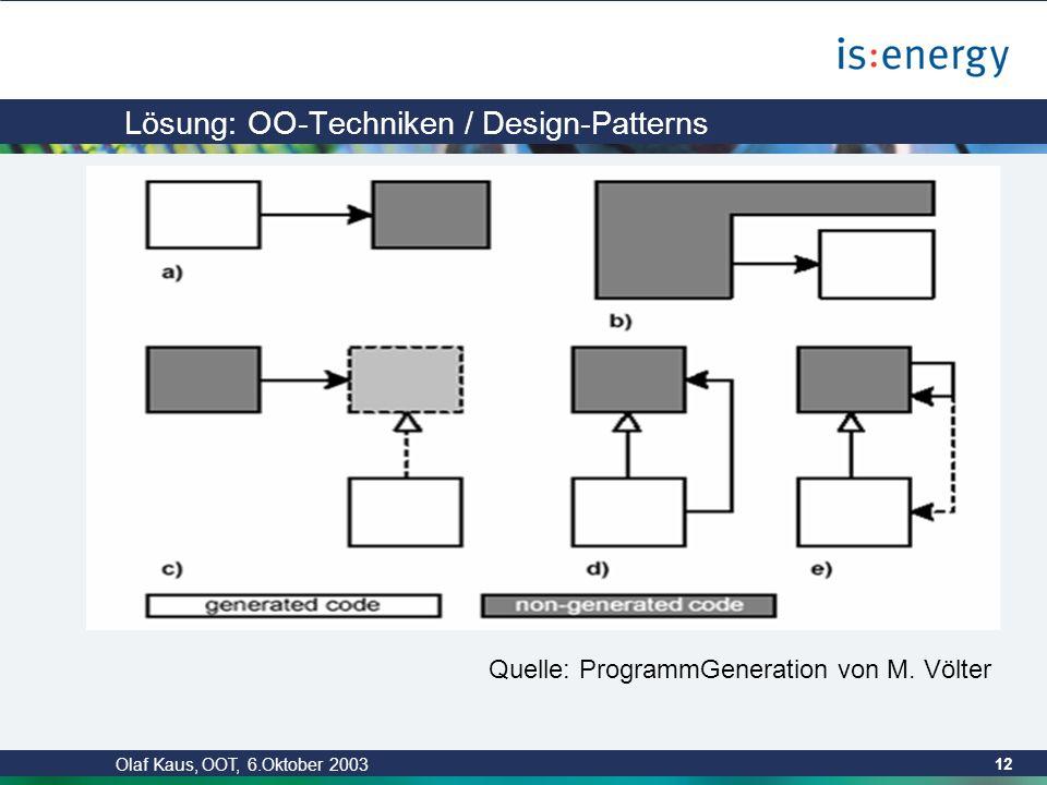 Olaf Kaus, OOT, 6.Oktober 2003 11 Lösung: Include-Mechanismen JSP … … XML <!DOCTYPE generic SYSTEM .\generic-generator.dtd [ ]> &EditBOAction;
