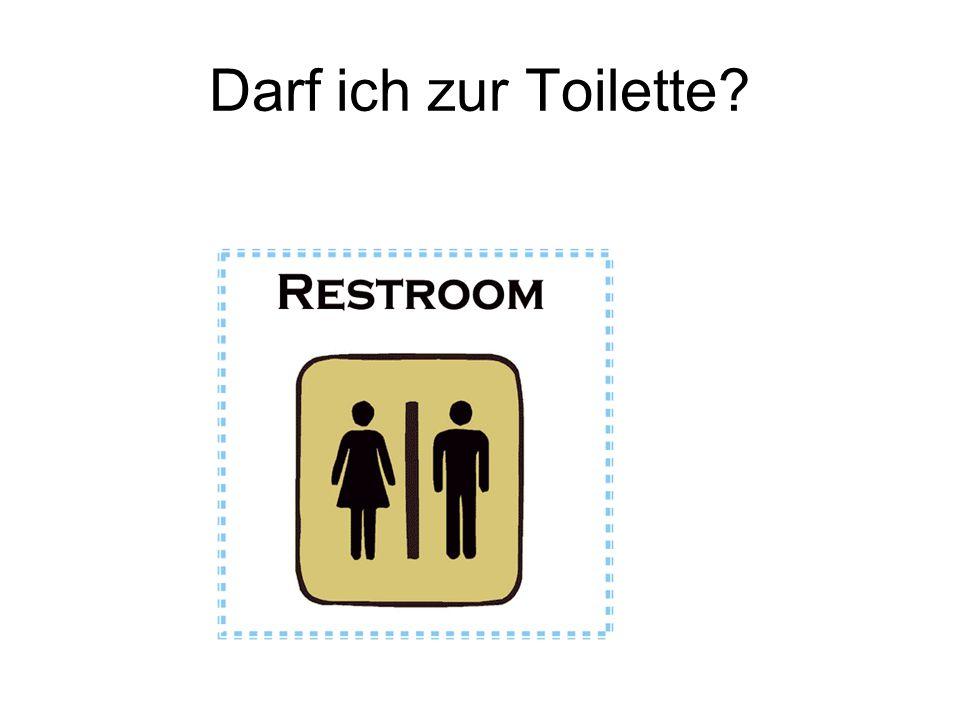Darf ich zur Toilette?