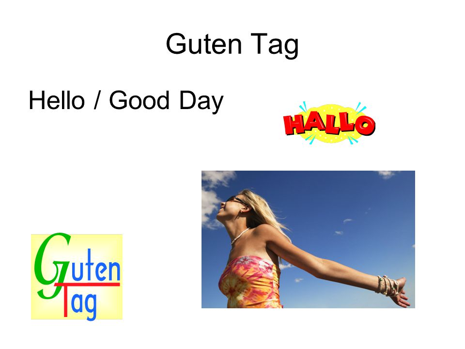 Guten Tag Hello / Good Day