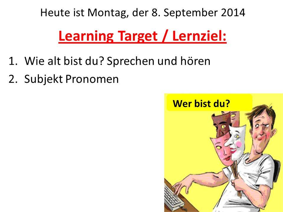 Learning Target / Lernziel: 1.Wie alt bist du.