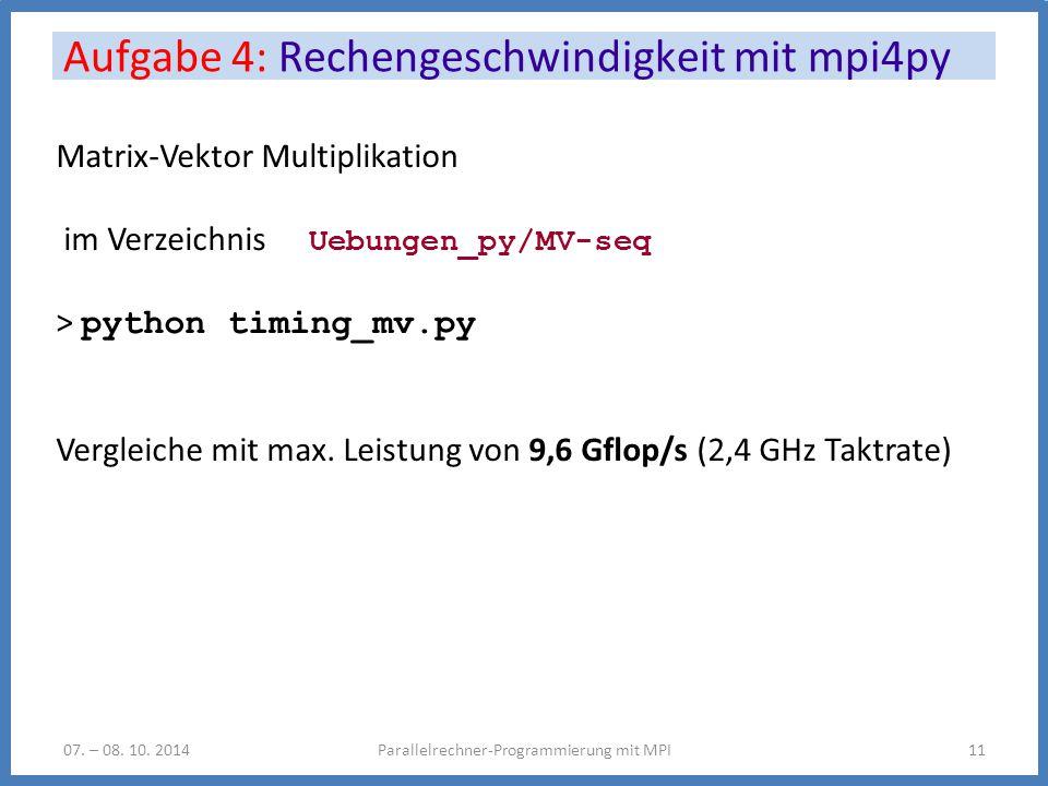 Aufgabe 4: Rechengeschwindigkeit mit mpi4py Parallelrechner-Programmierung mit MPI1107.