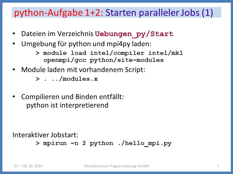 python-Aufgabe 1+2: Starten paralleler Jobs (1) Parallelrechner-Programmierung mit MPI707.