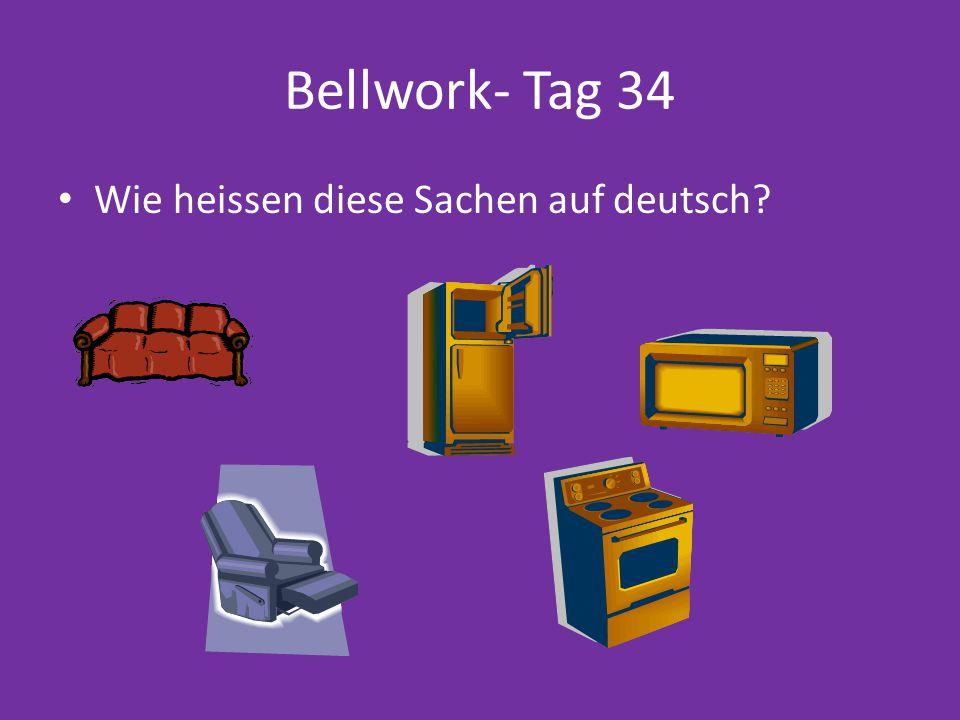 Bellwork- Tag 34 Wie heissen diese Sachen auf deutsch?