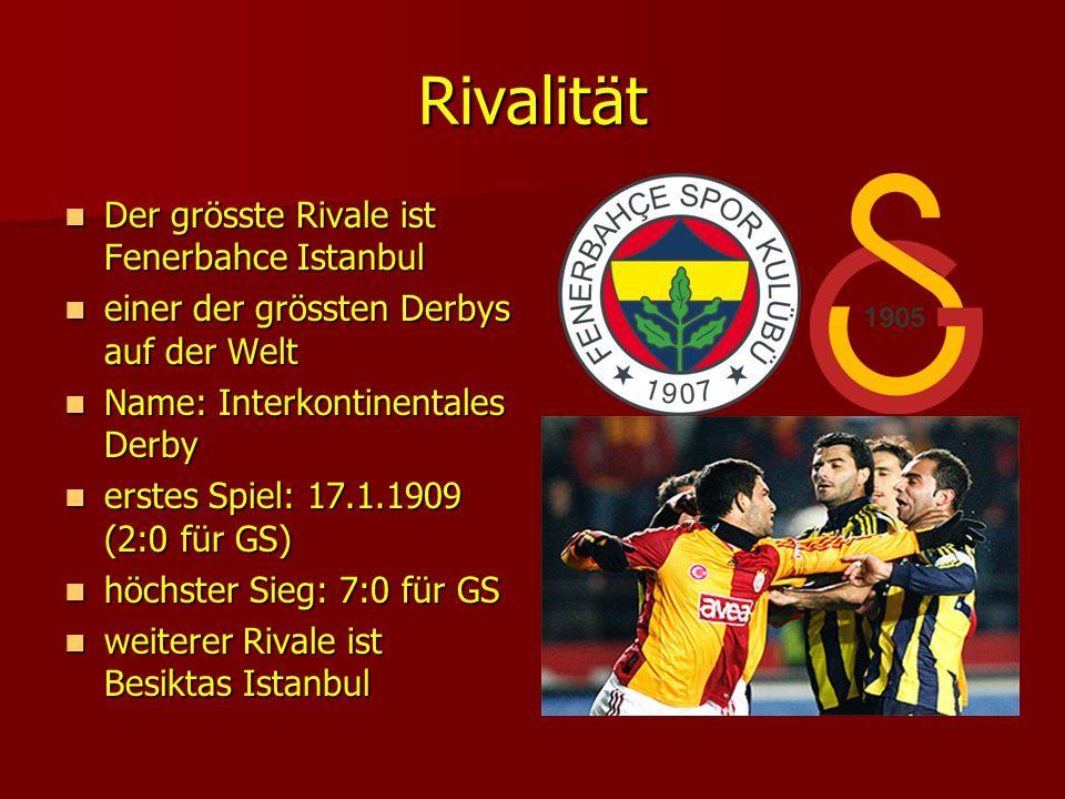 Rivalität Der grösste Rivale ist Fenerbahce Istanbul Der grösste Rivale ist Fenerbahce Istanbul einer der grössten Derbys auf der Welt einer der gröss