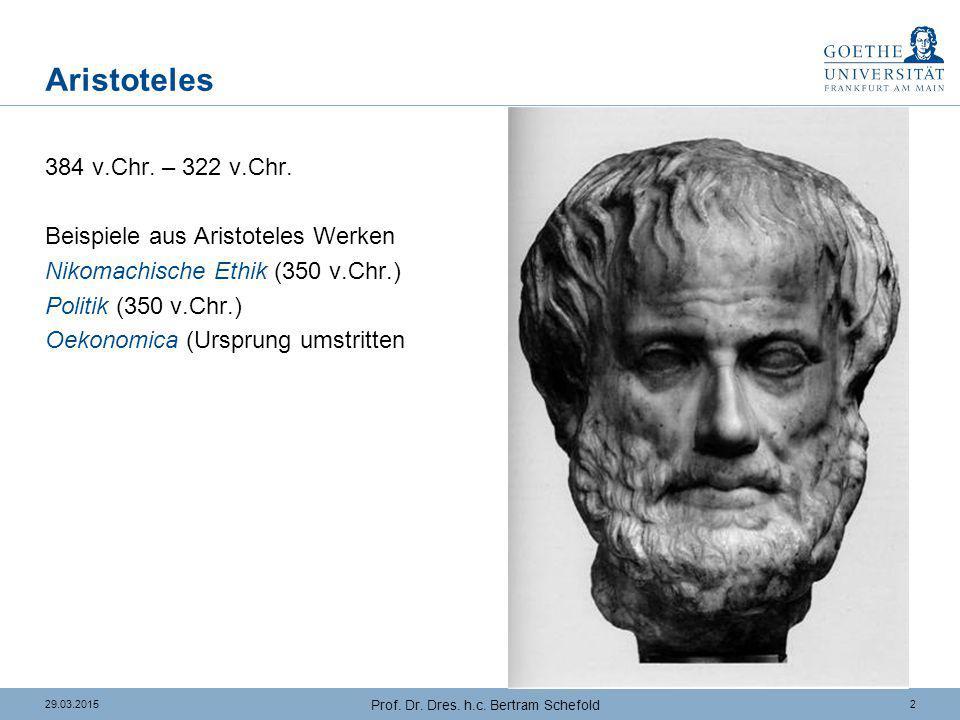 229.03.2015 Prof. Dr. Dres. h.c. Bertram Schefold Aristoteles 384 v.Chr. – 322 v.Chr. Beispiele aus Aristoteles Werken Nikomachische Ethik (350 v.Chr.