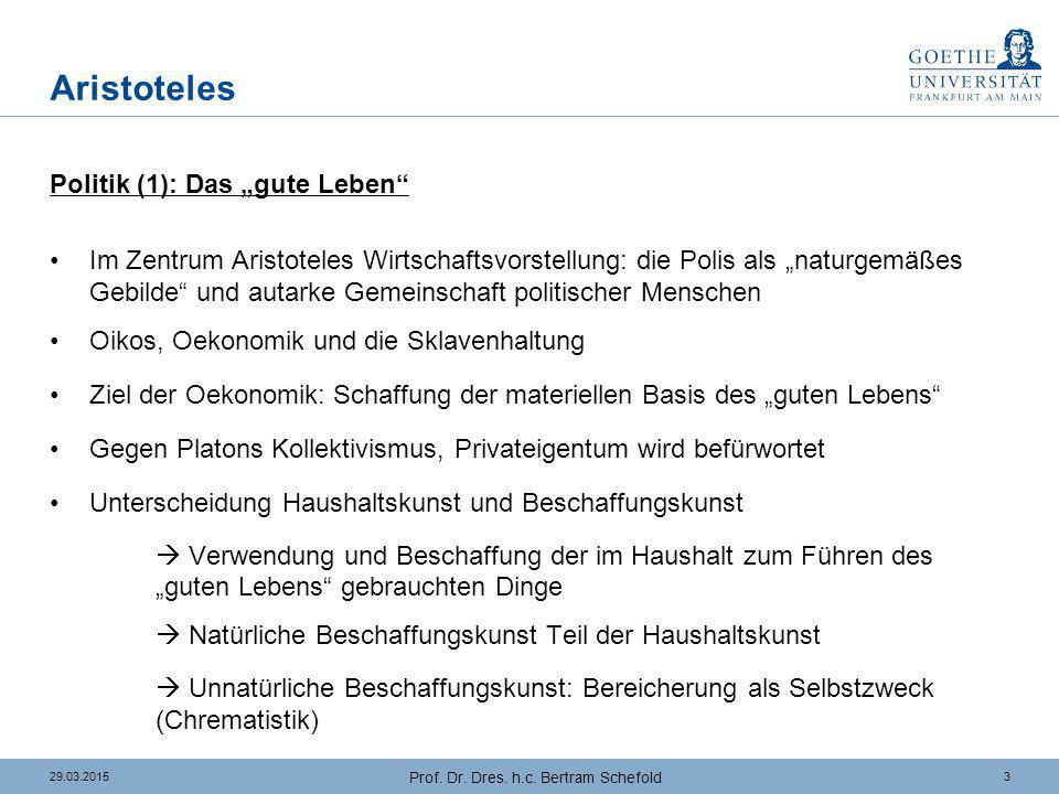 """329.03.2015 Prof. Dr. Dres. h.c. Bertram Schefold Aristoteles Politik (1): Das """"gute Leben"""" Im Zentrum Aristoteles Wirtschaftsvorstellung: die Polis a"""