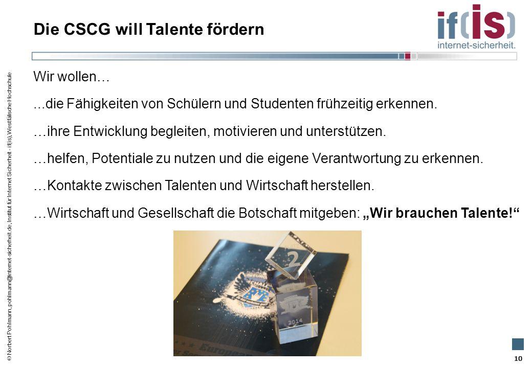  Norbert Pohlmann, pohlmann@internet-sicherheit.de, Institut für Internet Sicherheit - if(is), Westfälische Hochschule Die CSCG will Talente fördern