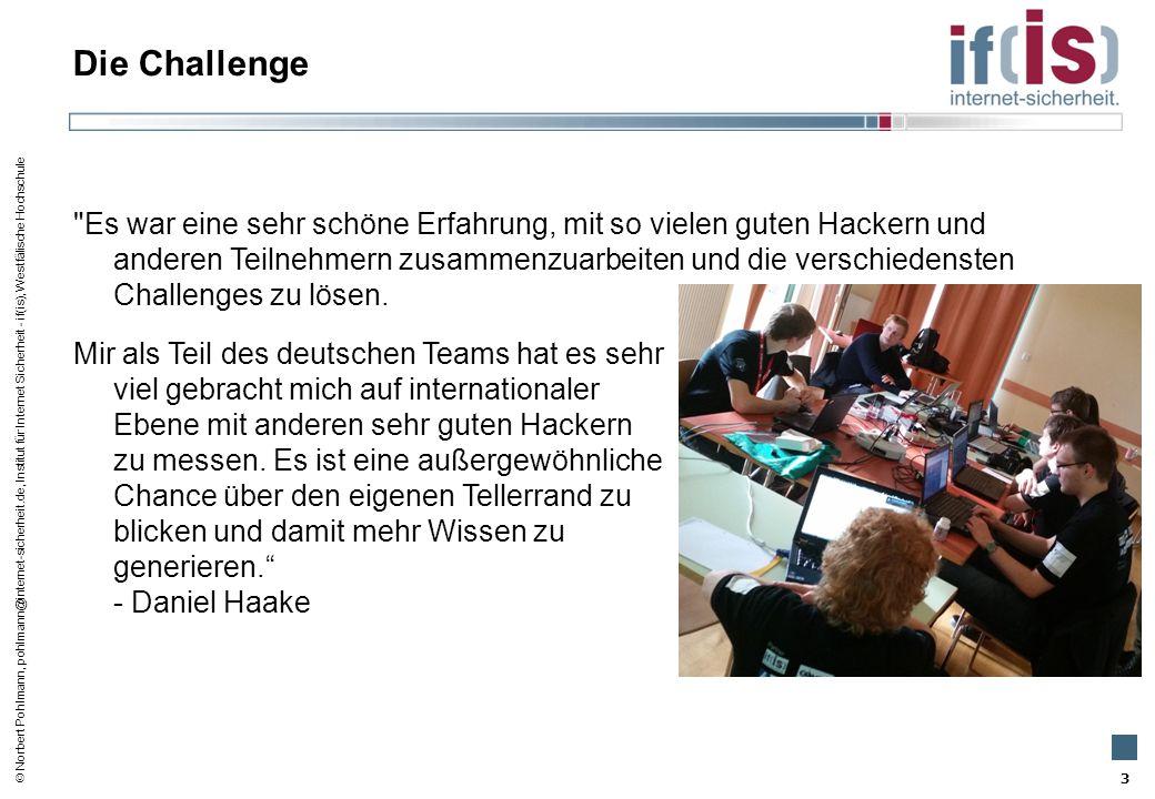  Norbert Pohlmann, pohlmann@internet-sicherheit.de, Institut für Internet Sicherheit - if(is), Westfälische Hochschule Die Challenge