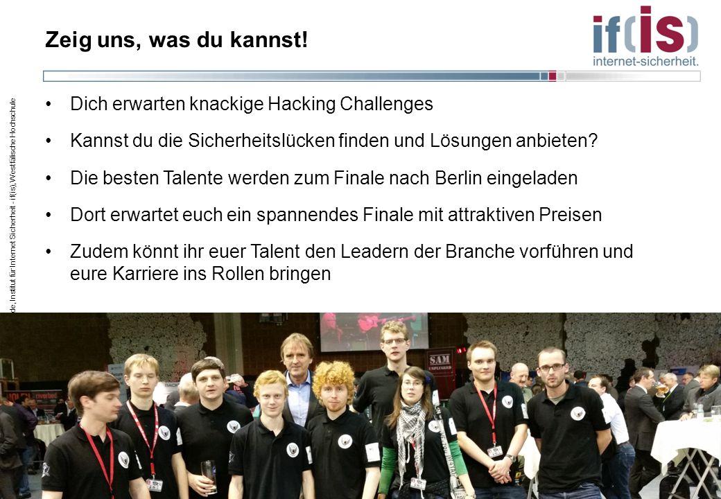  Norbert Pohlmann, pohlmann@internet-sicherheit.de, Institut für Internet Sicherheit - if(is), Westfälische Hochschule Zeig uns, was du kannst! Dich