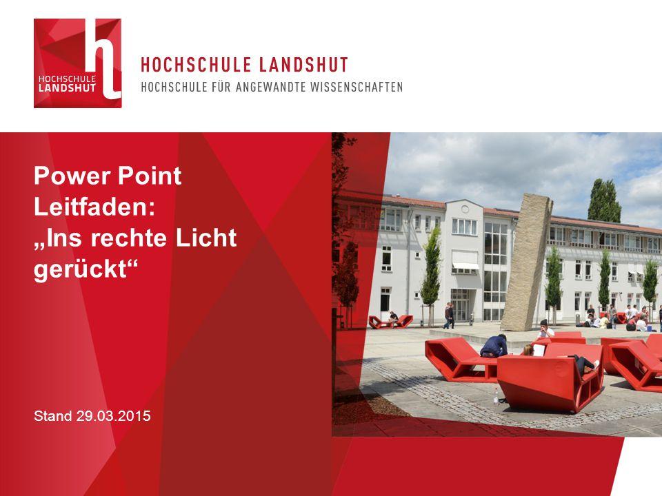"""Stand 29.03.2015 Power Point Leitfaden: """"Ins rechte Licht gerückt"""