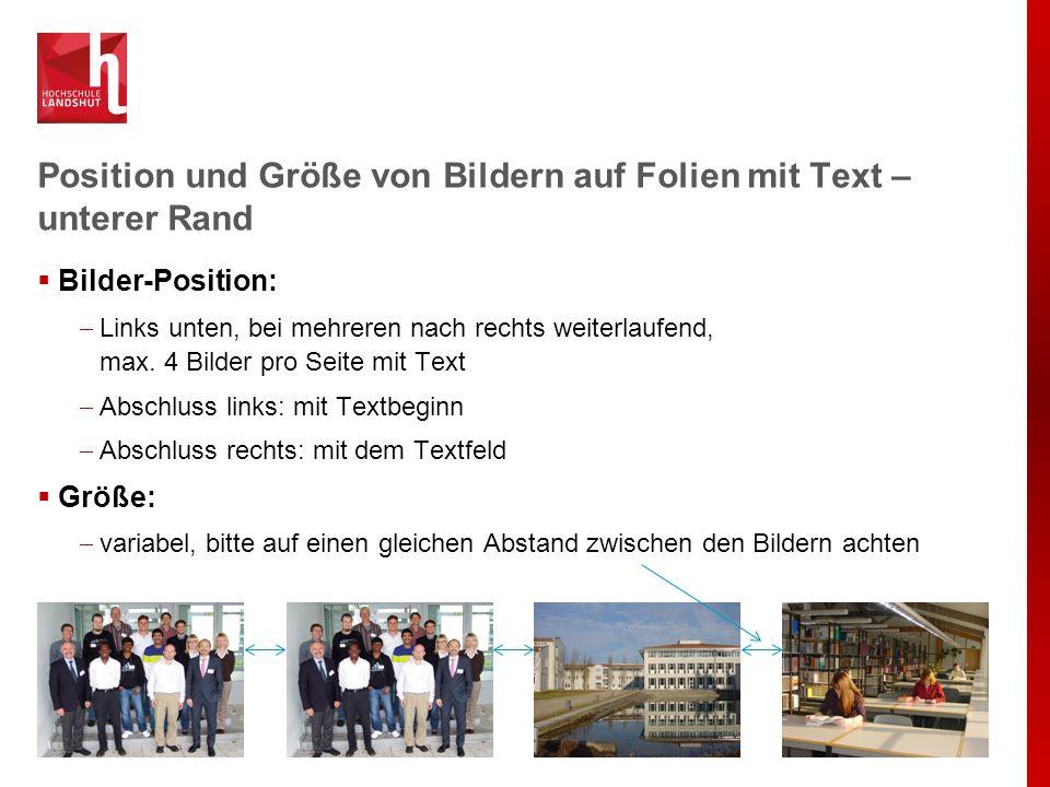 Position und Größe von Bildern auf Folien mit Text – unterer Rand  Bilder-Position:  Links unten, bei mehreren nach rechts weiterlaufend, max.