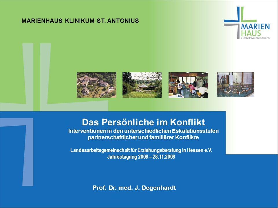 MARIENHAUS KLINIKUM ST. ANTONIUS Prof. Dr. J. Degenhardt 1 MARIENHAUS KLINIKUM ST. ANTONIUS Prof. Dr. med. J. Degenhardt Das Persönliche im Konflikt I