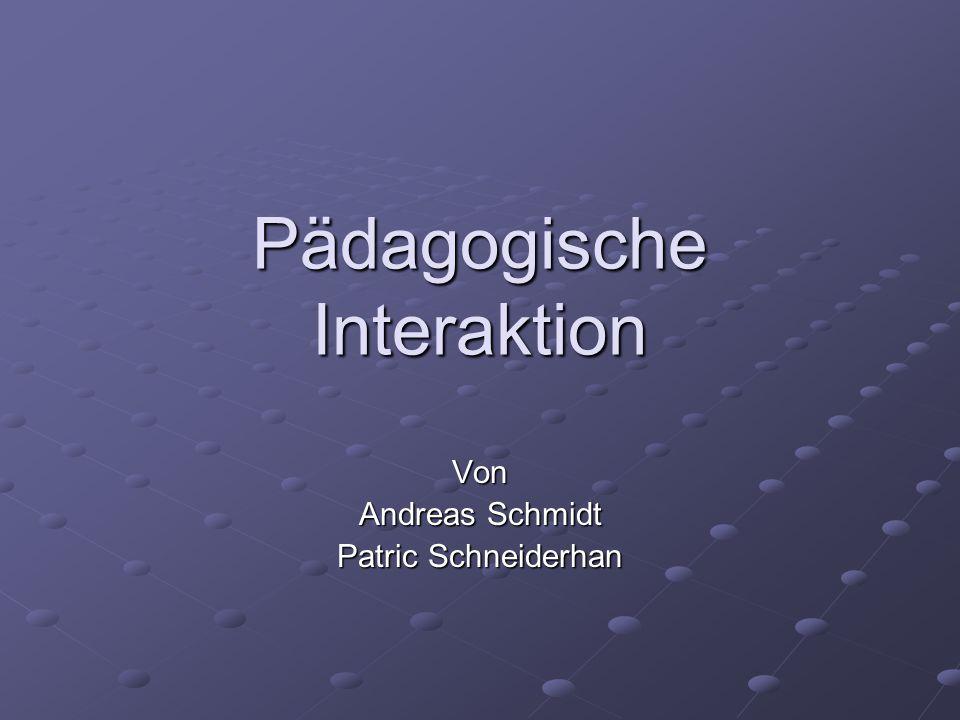 Pädagogische Interaktion Von Andreas Schmidt Patric Schneiderhan