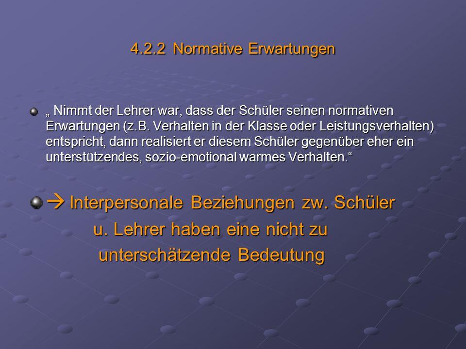 """4.2.2 Normative Erwartungen """" Nimmt der Lehrer war, dass der Schüler seinen normativen Erwartungen (z.B."""