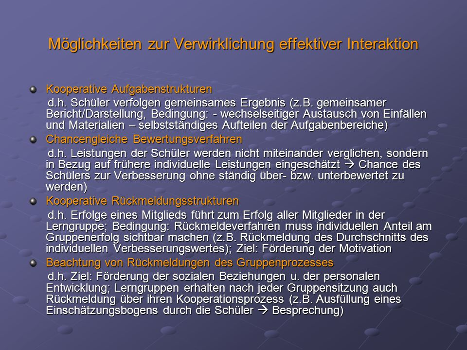 Möglichkeiten zur Verwirklichung effektiver Interaktion Kooperative Aufgabenstrukturen d.h.