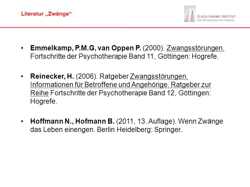 Emmelkamp, P.M.G, van Oppen P. (2000). Zwangsstörungen. Fortschritte der Psychotherapie Band 11, Göttingen: Hogrefe. Reinecker, H. (2006). Ratgeber Zw
