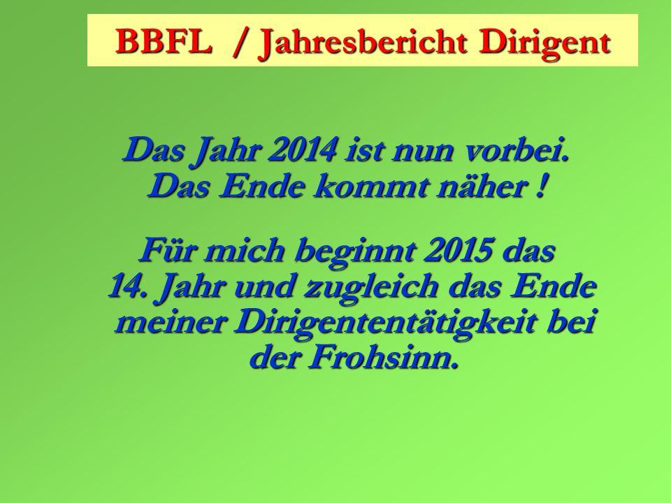 BBFL / Jahresbericht Dirigent Das Jahr 2014 ist nun vorbei.
