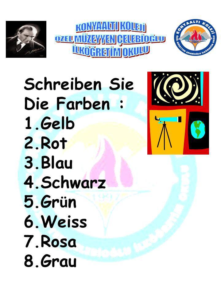 Schreiben Sie Die Farben : 1.Gelb 2.Rot 3.Blau 4.Schwarz 5.Gr ü n 6.Weiss 7.Rosa 8.Grau