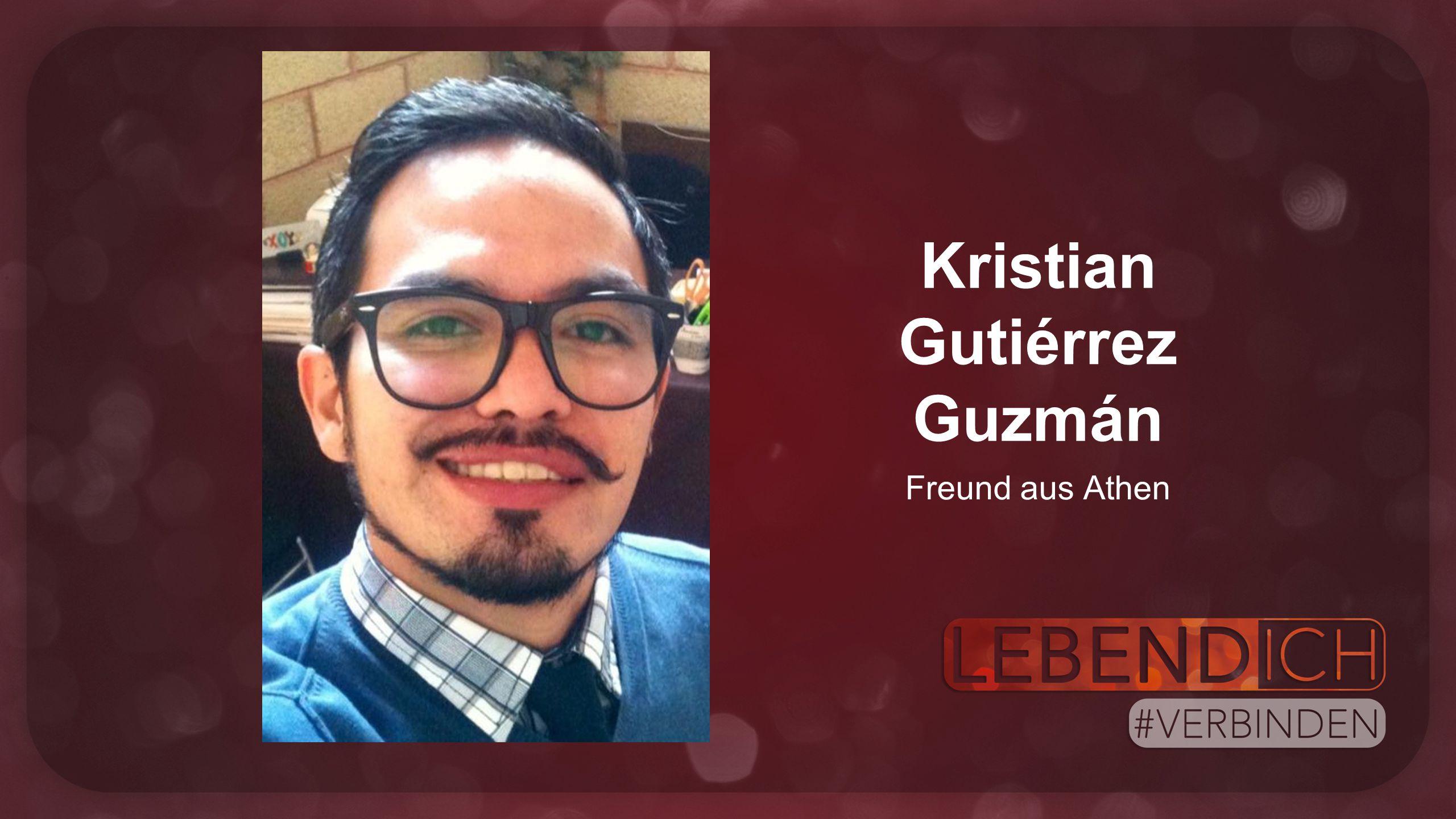 Kristian Gutiérrez Guzmán Freund aus Athen