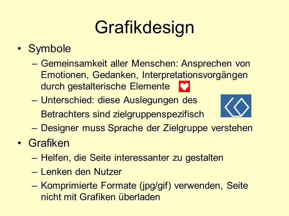 Grafikdesign Symbole –Gemeinsamkeit aller Menschen: Ansprechen von Emotionen, Gedanken, Interpretationsvorgängen durch gestalterische Elemente –Unters