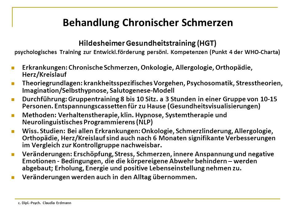 Behandlung Chronischer Schmerzen Hildesheimer Gesundheitstraining (HGT) psychologisches Training zur Entwickl.förderung persönl. Kompetenzen (Punkt 4