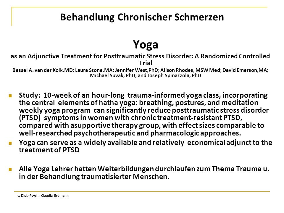 Behandlung Chronischer Schmerzen Yoga as an Adjunctive Treatment for Posttraumatic Stress Disorder: A Randomized Controlled Trial Bessel A.