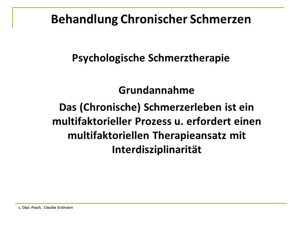 Behandlung Chronischer Schmerzen Psychologische Schmerztherapie Grundannahme Das (Chronische) Schmerzerleben ist ein multifaktorieller Prozess u. erfo