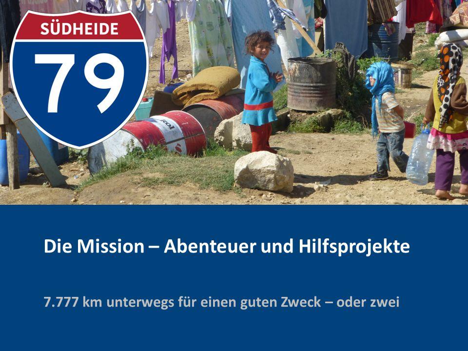 7.777 km unterwegs für einen guten Zweck – oder zwei Die Mission – Abenteuer und Hilfsprojekte