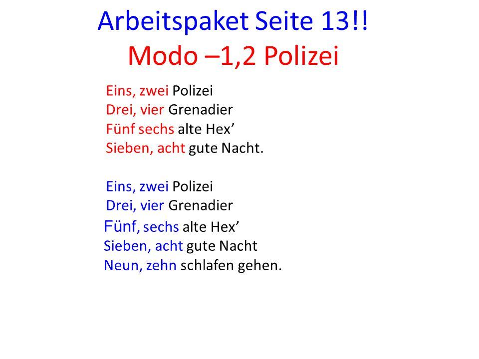 Eins, zwei Polizei Drei, vier Grenadier Fünf sechs alte Hex' Sieben, acht gute Nacht.