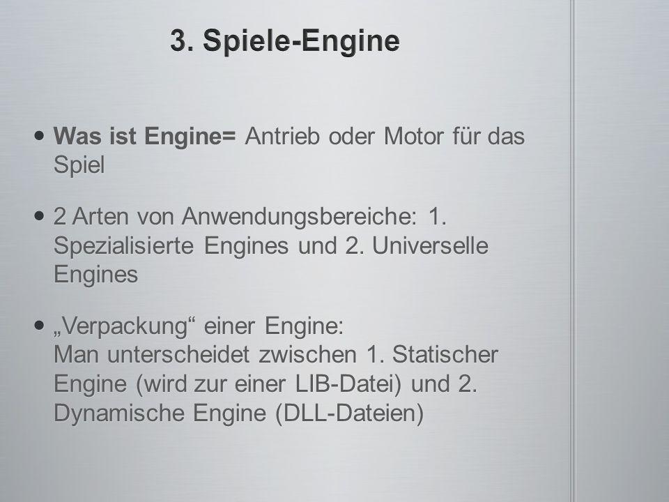 Was ist Engine= Antrieb oder Motor für das Spiel Was ist Engine= Antrieb oder Motor für das Spiel 2 Arten von Anwendungsbereiche: 1.