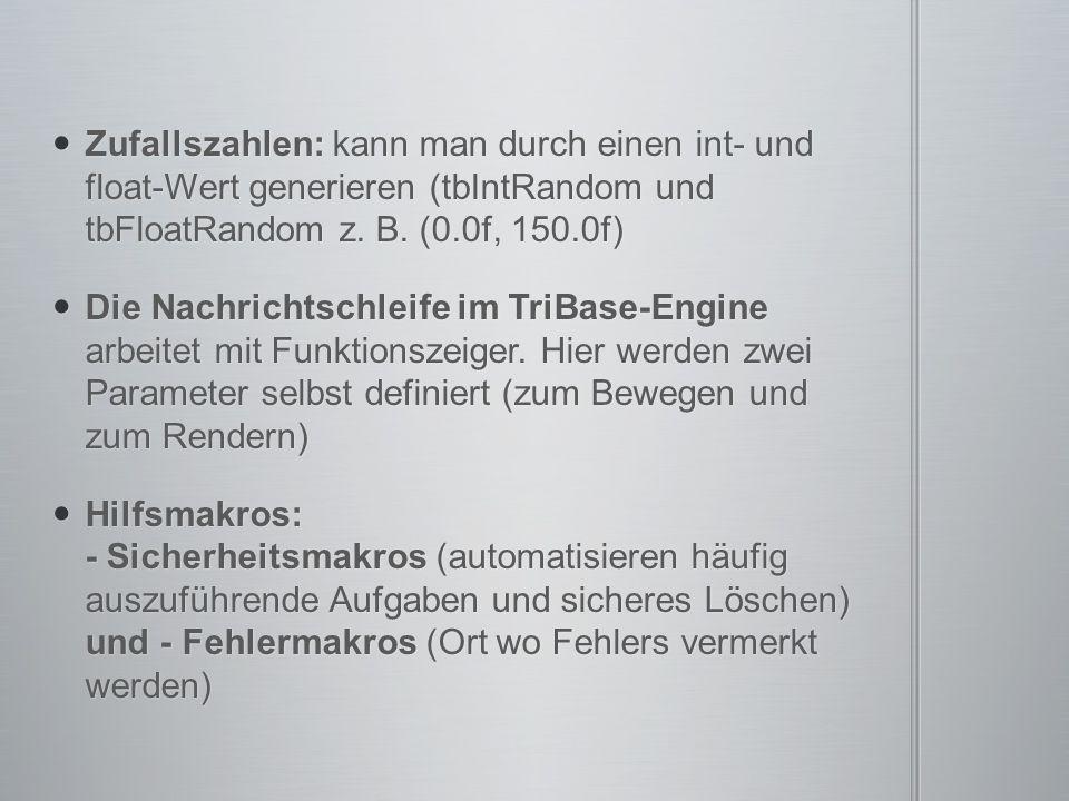 Zufallszahlen: kann man durch einen int- und float-Wert generieren (tbIntRandom und tbFloatRandom z.