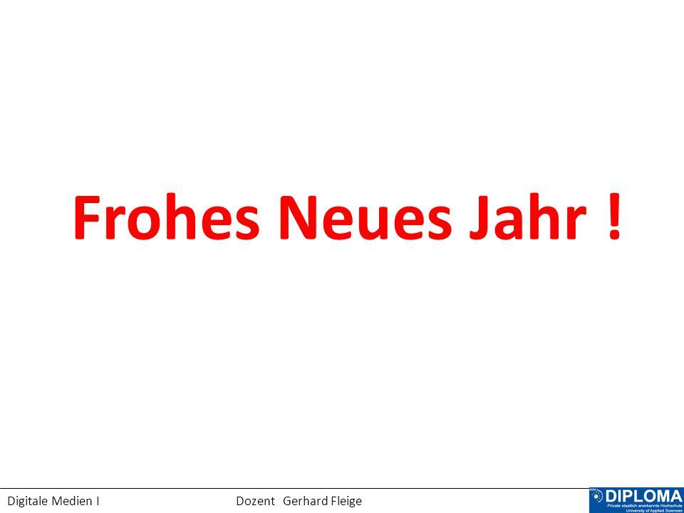 Digitale Medien I Dozent Gerhard Fleige Frohes Neues Jahr !