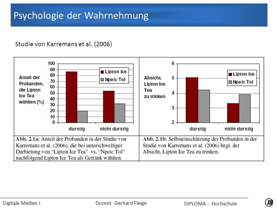 Digitale Medien I Dozent Gerhard Fleige Psychologie der Wahrnehmung 18 Studie von Karremans et al.