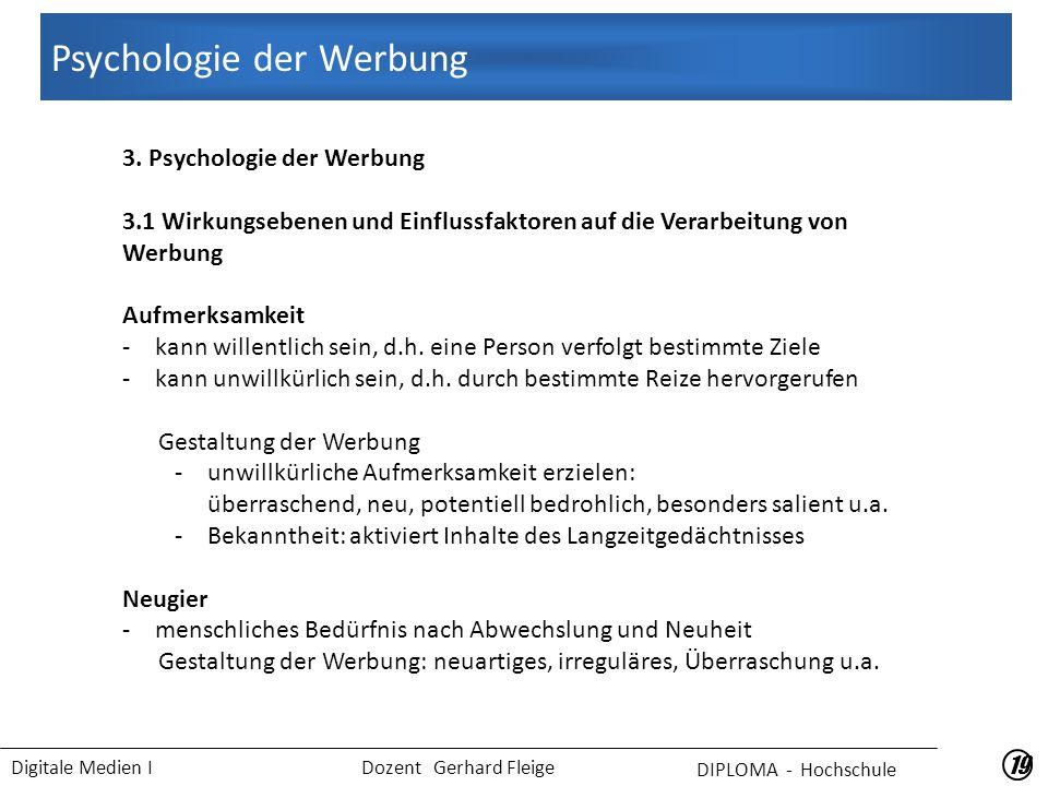Digitale Medien I Dozent Gerhard Fleige Psychologie der Werbung 19 3.