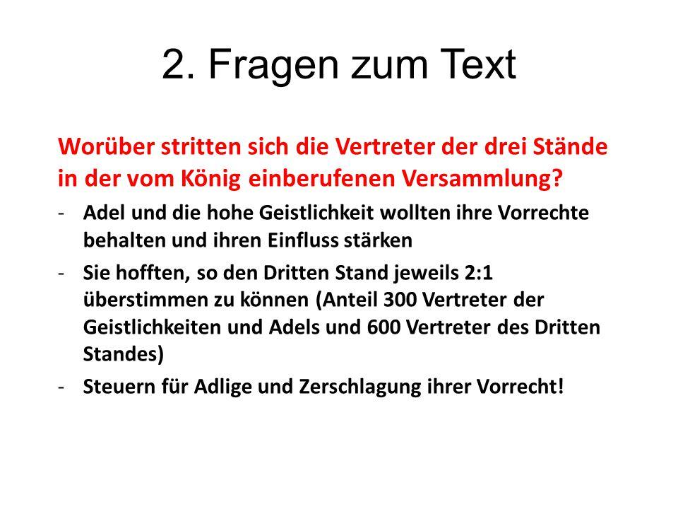 2. Fragen zum Text Worüber stritten sich die Vertreter der drei Stände in der vom König einberufenen Versammlung? -Adel und die hohe Geistlichkeit wol